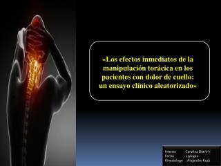 «Los efectos inmediatos de la manipulación torácica en los pacientes con dolor de cuello: