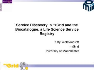Service Discovery in  my Grid and the  Biocatalogue, a Life Science Service Registry