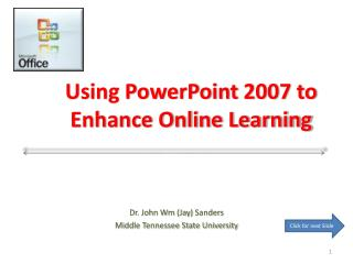Using PowerPoint  2007  to Enhance Online Learning