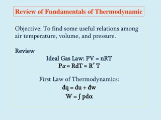 Objective: To find some useful relations among air temperature, volume, and pressure. Review
