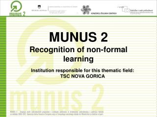 MUNUS 2 Recognition of non-formal learning