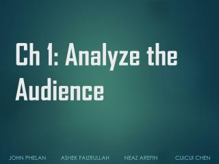 Ch 1: Analyze  the  Audience