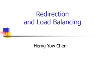 Redirection  and Load Balancing