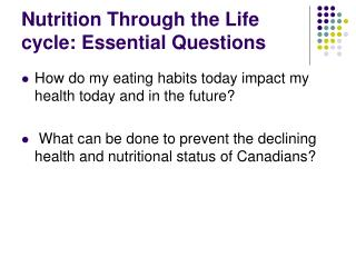 Nutrition Through the Life cycle: Essential Questions