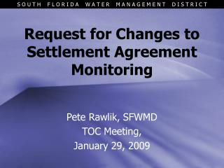 Request for Changes to Settlement Agreement Monitoring