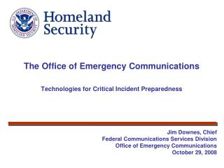 The Office of Emergency Communications Technologies for Critical Incident Preparedness