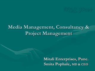 Media Management, Consultancy &  Project Management