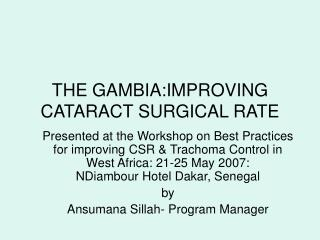 THE GAMBIA:IMPROVING CATARACT SURGICAL RATE