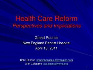 Health Care Reform Perspectives and Implications