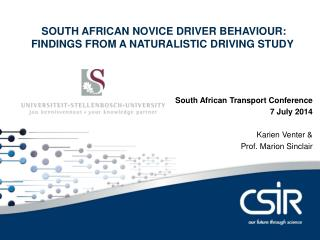 SOUTH AFRICAN NOVICE DRIVER BEHAVIOUR: FINDINGS FROM A NATURALISTIC DRIVING STUDY