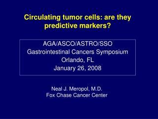 AGA/ASCO/ASTRO/SSO Gastrointestinal Cancers Symposium Orlando, FL January 26, 2008