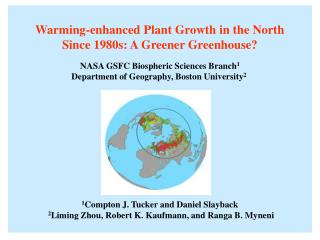 Warming-enhanced Plant Growth in the North Since 1980s: A Greener Greenhouse?