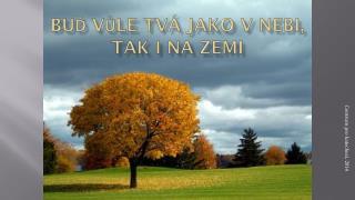 Buď vůle tvá jako v nebi, tak i na zemi