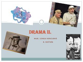 DRAMA II.