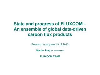 State and progress of FLUXCOM –  An ensemble of global data-driven carbon flux products