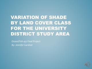 Variation of shade by land cover class For the University District Study Area