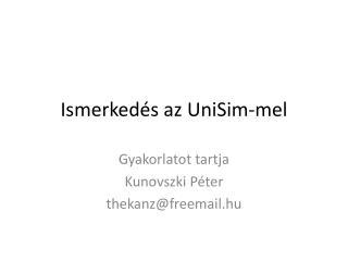 Ismerkedés az  UniSim-mel