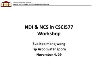 NDI & NCS in CSCI577 Workshop