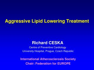 Aggressive Lipid Lowering Treatment