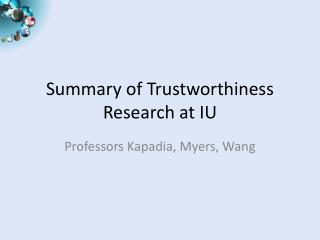 Summary of Trustworthiness Research at IU
