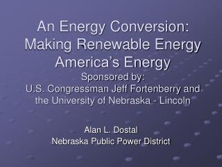 Alan L. Dostal Nebraska Public Power District