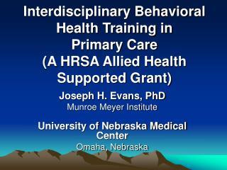 Joseph H. Evans, PhD  Munroe Meyer Institute  University of Nebraska Medical Center