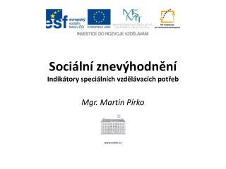 Sociální znevýhodnění Indikátory speciálních vzdělávacích potřeb