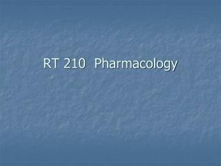 RT 210  Pharmacology