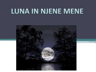 LUNA IN LUNINE MENE