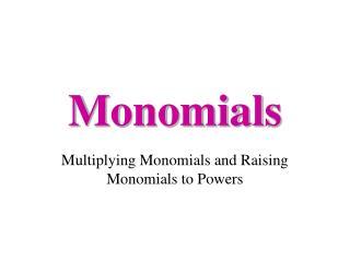 Monomials