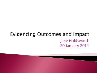 Evidencing Outcomes and Impact
