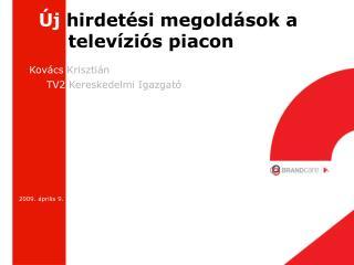 Új  hirdetési megoldások a   televíziós piacon