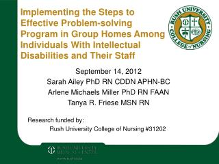 September 14, 2012  Sarah Ailey PhD RN CDDN APHN-BC Arlene Michaels Miller PhD RN FAAN