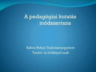A pedagógiai kutatás módszertana