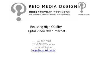 Realizing High Quality  Digital Video Over Internet