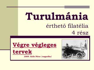 Turulmánia érthető filatélia 4 rész