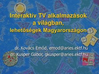 Interaktív TV alkalmazások a világban, lehetőségek Magyarországon