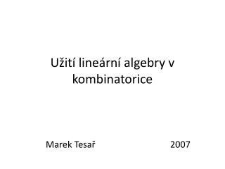U �it� line�rn� algebry v kombinatorice