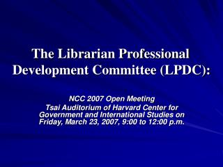 The Librarian Professional Development Committee (LPDC):