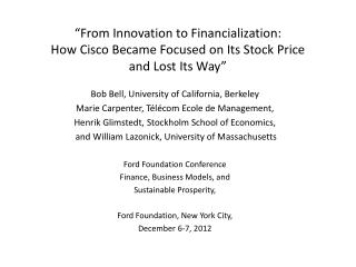 Bob Bell, University of California, Berkeley Marie Carpenter, Télécom Ecole de Management,