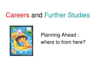 Careers  and  Further Studies