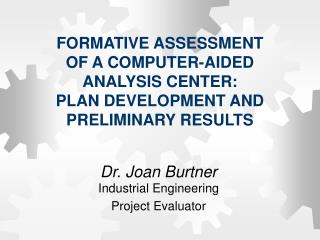 Dr. Joan Burtner Industrial Engineering Project Evaluator