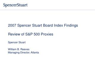 2007 Spencer Stuart Board Index Findings Review of S&P 500 Proxies