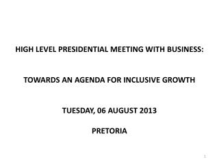 HIGH LEVEL PRESIDENTIAL MEETING WITH BUSINESS:  TOWARDS AN AGENDA FOR INCLUSIVE GROWTH