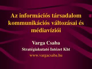 Az információs társadalom kommunikációs  változásai  és médiavíziói