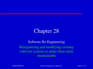 Software Re-Engineering Reorganizing and modifying existing software systems to make them more maintainable