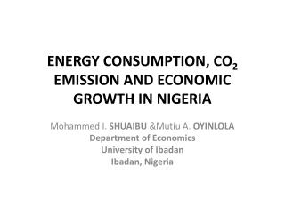 ENERGY CONSUMPTION, CO 2  EMISSION AND ECONOMIC GROWTH IN NIGERIA