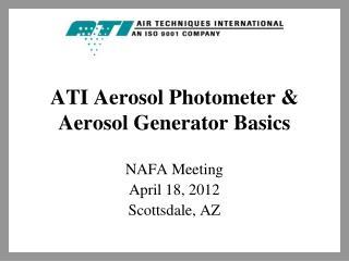 ATI Aerosol Photometer & Aerosol Generator Basics