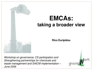 EMCAs: taking a broader view Rico Euripidou
