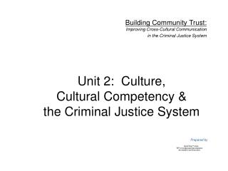 Unit 2:  Culture,  Cultural Competency   the Criminal Justice System